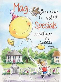 Cute Good Morning, Good Morning Wishes, Good Morning Quotes, Happy Birthday Wishes For A Friend, Lekker Dag, Afrikaanse Quotes, Goeie More, Morning Blessings, Morning Greeting