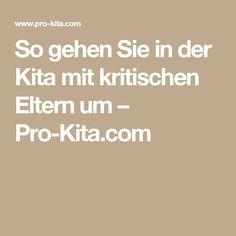 So gehen Sie in der Kita mit kritischen Eltern um – Pro-Kita.com