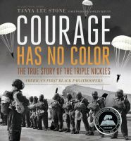Courage Has No Color, the True Story of the Triple Nickles: America's First Black Paratroopers by Tanya Lee Stone Middle School, High School Candlewick 148 pp. What Is Courage, What Is Strength, Paratrooper, Fiction Writing, American Soldiers, Writing Activities, History Books, Read Aloud, Colors