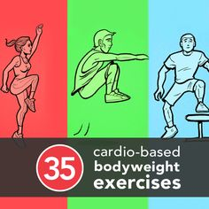 35 Cardio-Based Bodyweight Exercises | Greatest! Love this !