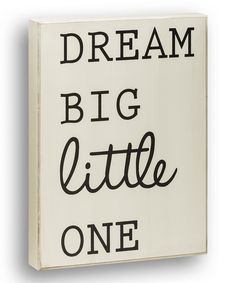 White 'Dream Big Little One' Wall Sign | something special every day