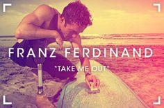 Take Me Out, de Franz Ferdinand
