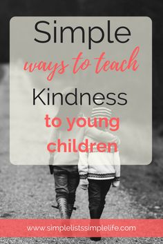 Simple activities to teach kids kindness, along with books that teach kindness are provided.