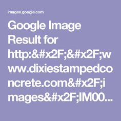 Google Image Result for http://www.dixiestampedconcrete.com/images/IM000394.JPG