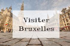 Visiter Bruxelles, une capitale à taille humaine. #Bruxelles #Belgique Blog Voyage, Europe, World, Travel, Human Height, Viajes, Destinations, The World, Traveling