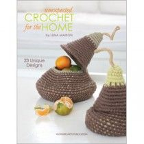 Unexpected Crochet for the Home