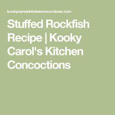 Stuffed Rockfish Recipe | Kooky Carol's Kitchen Concoctions