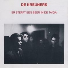 De Kreuners - Er Sterft een Beer in de Taïga (1982) - MusicMeter.nl