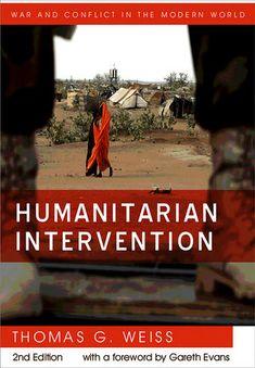 Humanitarian Intervention, 2nd Edition: Thomas G. Weiss - available via Dawsonera