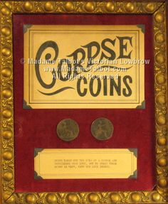 """""""Coins taken off the eyes of a corpse are considered good luck, but to spend these coins is very, very bad luck indeed"""""""