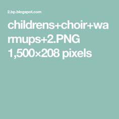 childrens+choir+warmups+2.PNG 1,500×208 pixels