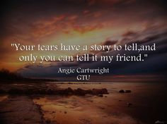 There is a story behind every persons pain. Let them share it freely(: It will bring healing. I have told mine hundreds of times and I will keep on telling it. When we share our story we give others the freedom to tell theirs(: Angie Cartwright https://www.facebook.com/photo.php?fbid=608075099224553=np.72745874.1444111217=1_t=notify_me