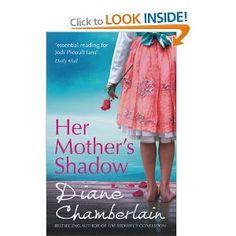 Her Mother's Shadow: Amazon.co.uk: Diane Chamberlain: Books