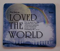 Computer Mouse Pad  CUSTOM ORDERS TAKEN - Love all those scriptures, quotes & sayings? What a great place to enjoy & display them, JUST SEND WHAT YOU WOULD LIKE AND YOU'VE GOT IT ON YOUR DESK!