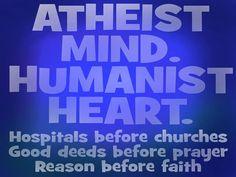 Atheist mind. Humanist heart.