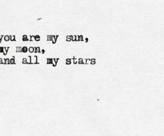 You are my sun, my moon, and all my stars - I ❤ Inspiration quotes/ game of thrones