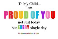 Every single day u make me proud