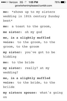 Totally me <- my sister has threatened to do this if she doesn't approve of who I marry