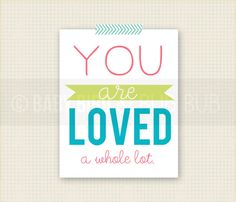 You are Loved Art Print -  Kids Room Art - Baby Children Nursery Custom Wall Print Poster