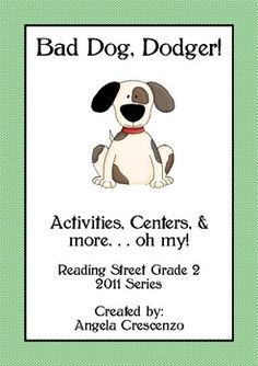 """Reading Street, Grade 2, 2011 series...""""Bad Dog, Dodger!"""" Activities, Centers, & more...oh, my!"""