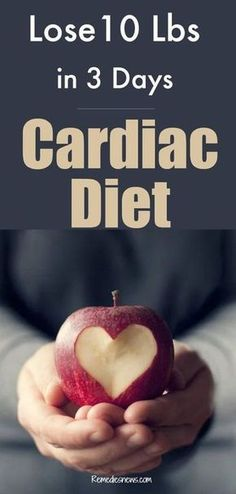 Cardiac Diet: Lose 10 Pounds or More in 3 Days. Lose 10 pounds in 3 days with cardiac diet for weight loss. When you are on a cardiac diet, it is necessary to consume a lot of heart-healthy foods. Heart Diet, Heart Healthy Diet, Heart Healthy Recipes, Diet Recipes, Healthy Man, Stay Healthy, Healthy Detox, 3 Day Cardiac Diet, 3 Day Diet