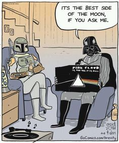 I'm just surprised he doesn't call it the Darth Side of the Moon.