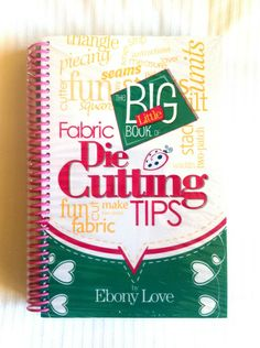 The Big Little Book of Fabric Die Cutting Tips