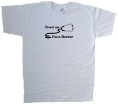 Trust Me Im A Doctor Funny White T-Shirt (Black print)-XX-Large