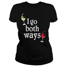 I GO BOTH WAYS T-Shirts, Hoodies. ADD TO CART ==► Funny Tee Shirts