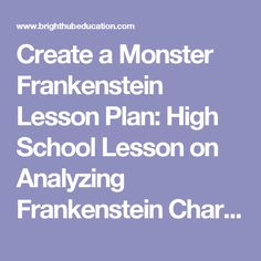 Create a Monster Frankenstein Lesson Plan: High School Lesson on Analyzing Frankenstein Characters