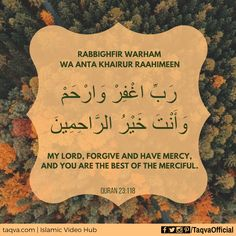 """""""My Lord (#Allah), forgive and have mercy, and You are the best of the…"""