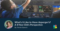What's It Like to Have Asperger's? A 9-Year-Old's Perspective