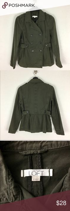 """LOFT Army Green Military Style Light Jacket Sz SP Feminine cut """"Army Jacket """" by Loft, flat front fit with a slight back gathered peplum - flattering cut. Lightweight and unlined, tab shoulder detail and button front closure - Sz SP and in excellent preowned condition. LOFT Jackets & Coats"""