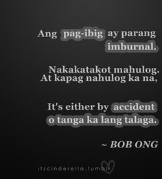 bob ong falling in love quotes Tagalog Quotes Hugot Funny, Pinoy Quotes, Tagalog Love Quotes, Hugot Lines Tagalog Love, Filipino Memes, Hugot Lines English, Joker Images, Falling In Love Quotes, Deep Quotes About Love