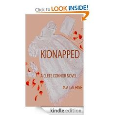 KIDNAPPED (A Clete Connor Mystery)