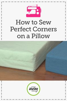 How to Sew A Pillow & Sewing Perfect Corners