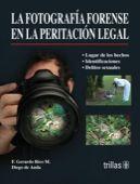 LIBROS TRILLAS: LA FOTOGRAFIA FORENSE EN LA PERITACION LEGAL traba...