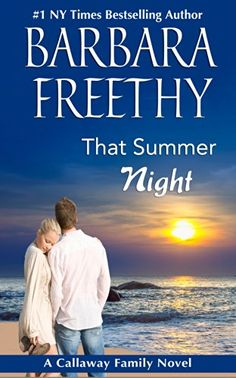 That Summer Night (Callaways #6) by Barbara Freethy. Cover image from amazon.com.  Click the cover image to check out or request the romance kindle.