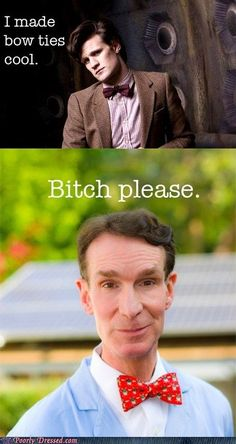 couldn't decide whether to put this in Childhood Memories or Doctor Who. So this is a happy medium, because it's about the doctor and Bill Nye and it's funny.