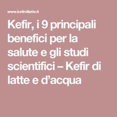 Kefir, i 9 principali benefici per la salute e gli studi scientifici – Kefir di latte e d'acqua