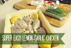 A super easy, super YUMMY, kid-approved lemon-garlic chicken recipe. Throw into the oven, bake - dinner is ready!