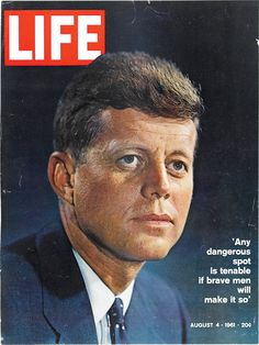 On this day in LIFE magazine — August 4, 1961: 'Any dangerous spot is tenable if brave men will make it so'  See more photos of JFK here.
