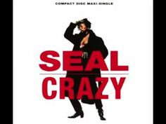 Seal - Crazy + lyrics