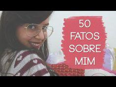 Youtube, 50 fatos sobre mim, vídeos, tag, tags, Juliana Duarte, Julie de Batom