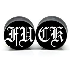 F Word Ear Plugs    $19.99    The logo is featured on one side of double flared black acrylic plugs.These plugs are handmade by us! We try our hardest to make them perfect and awesome as much as we can. One plug features the old english letters FU and the other plug features the letters CK in old english.    We try to hand dome each plug within 1 business day of placing your or