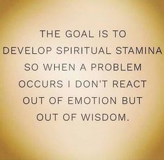 Exactly! And act out of Jehovah's wisdom... not my own.