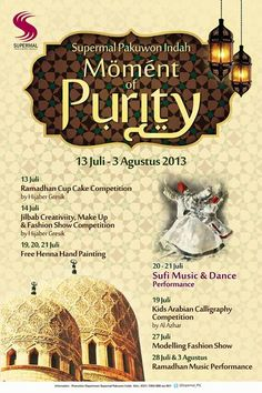 Supermal Moment of Purity 2013 13 Juli – 3 Agustus 2013 At Supermal Pakuwon Indah 13 Juli 2013 : Ramadhan Cup Cake Competition By Hijaber Gresik http://eventsurabaya.net/supermal-moment-of-purity-2013/
