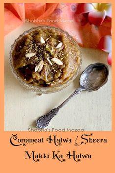 Shobha's Food Mazaa: MAKKI KA SHEERA - HALWA / CORNMEAL SHEERA - HALWA Vegetarian Recipes, Snack Recipes, Snacks, Healthy Desserts, Delicious Desserts, Indian Kitchen, Fusion Food, Indian Sweets, Food Festival
