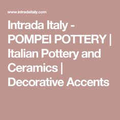 Intrada Italy - 'POMPEI' POTTERY COLLECTION | Italian Pottery and Ceramics | Decorative Accents