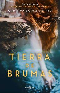 Carmen en su tinta: Tierra de brumas de Cristina López Barrio (Plaza &...